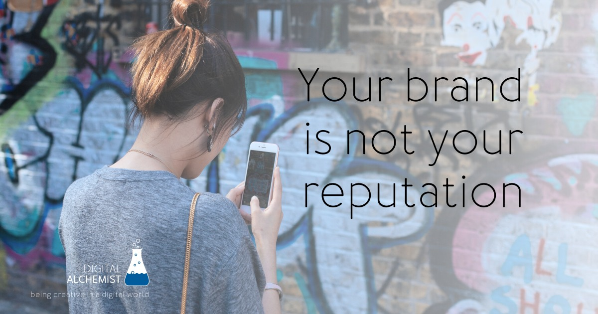 your brand is not your reputation